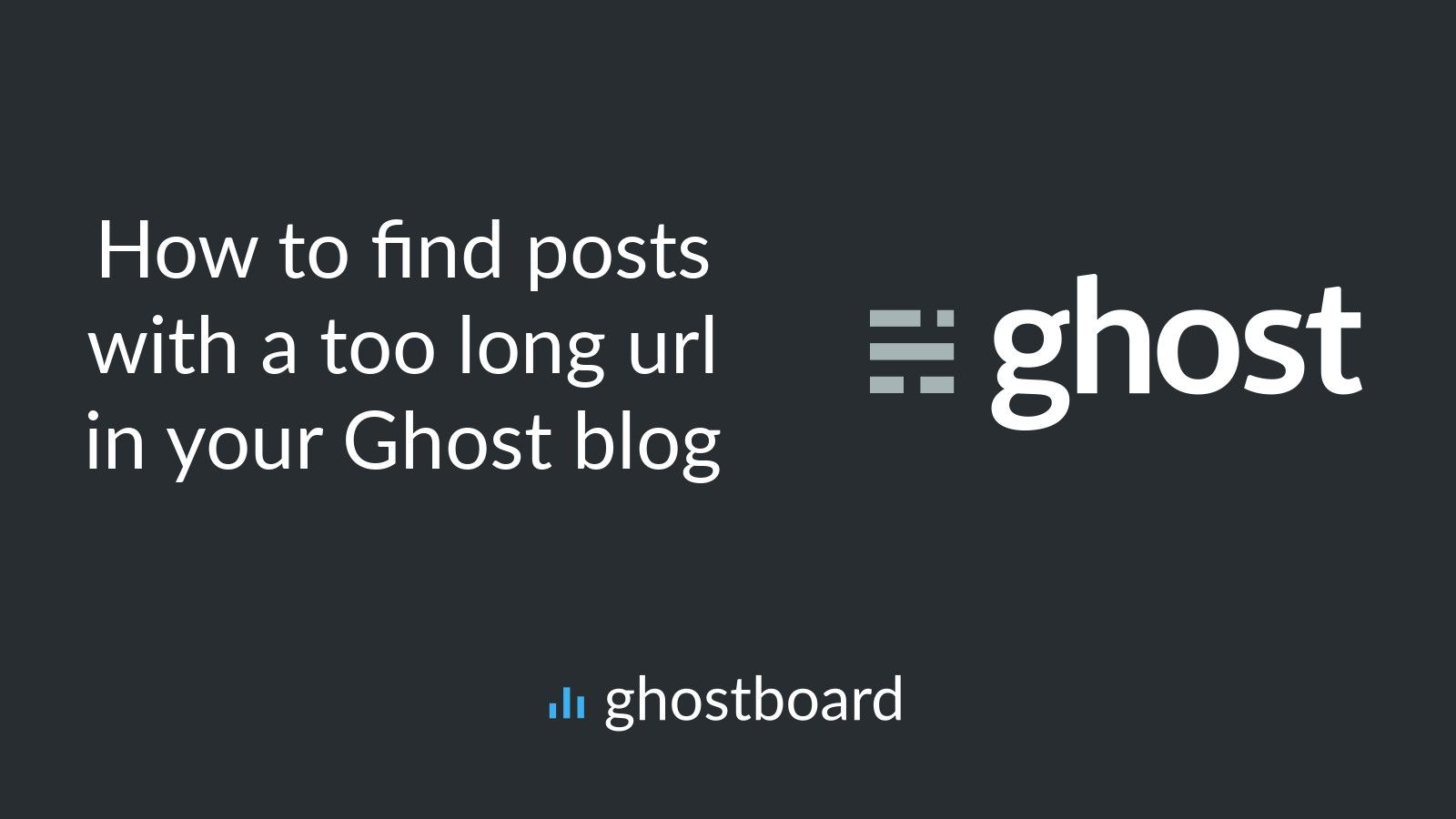 How to find posts with a too long url